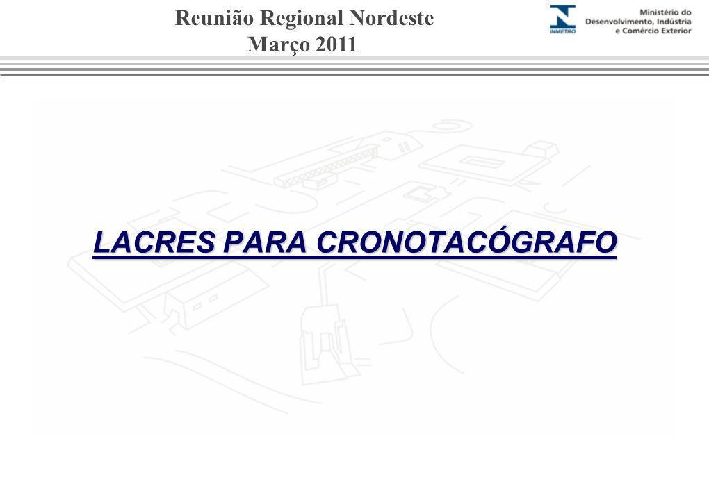 LACRES PARA CRONOTACÓGRAFO Reunião Regional Nordeste Março 2011