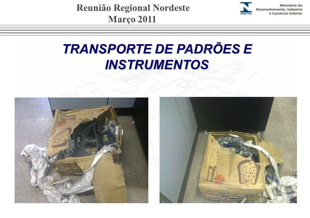 TRANSPORTE DE PADRÕES E INSTRUMENTOS Reunião Regional Nordeste Março 2011