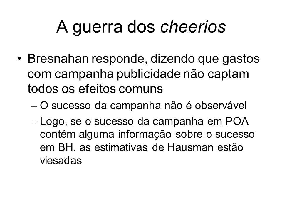 A guerra dos cheerios Bresnahan responde, dizendo que gastos com campanha publicidade não captam todos os efeitos comuns –O sucesso da campanha não é