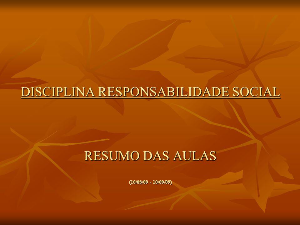 I AULA Apresentação introdutória a Responsabilidade social Apresentação introdutória a Responsabilidade social ATIVIDADES com foco na respons.social Leitura do texto: O que é responsabilidade social.