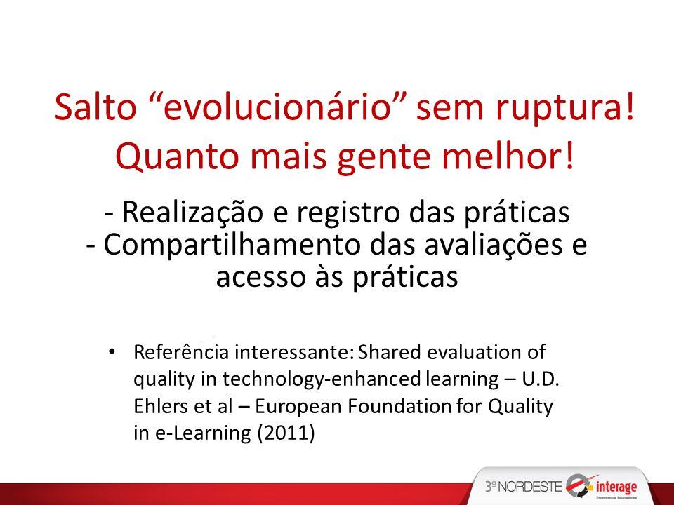 - Realização e registro das práticas - Compartilhamento das avaliações e acesso às práticas Referência interessante: Shared evaluation of quality in t