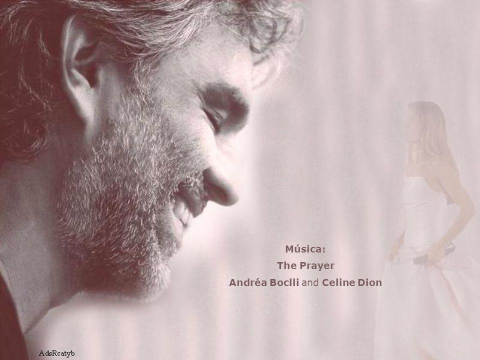 Música: The Prayer Andréa Boclli and Celine Dion