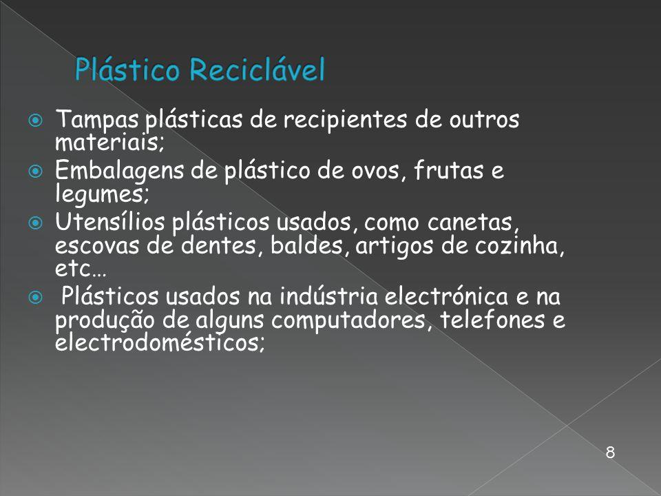 Tampas plásticas de recipientes de outros materiais; Embalagens de plástico de ovos, frutas e legumes; Utensílios plásticos usados, como canetas, esco
