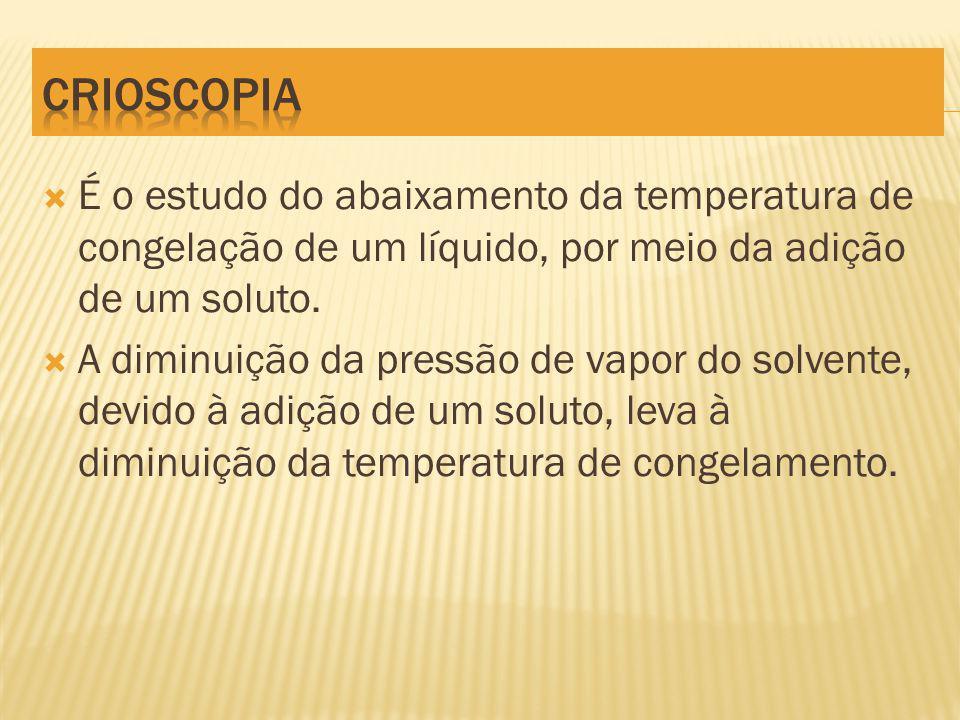 É o estudo do abaixamento da temperatura de congelação de um líquido, por meio da adição de um soluto.