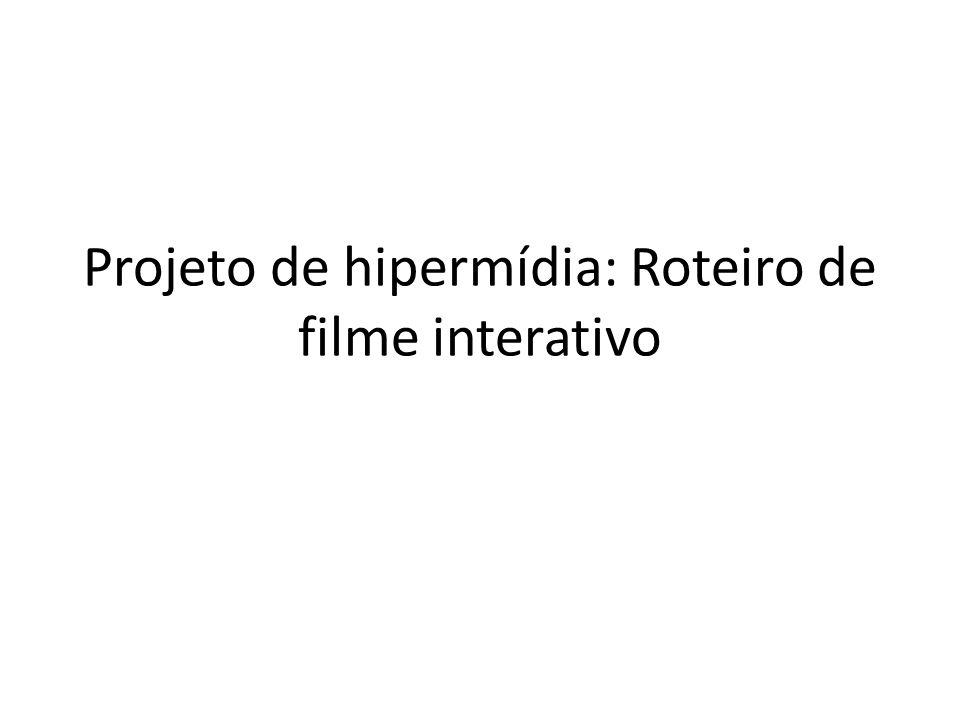 Projeto de hipermídia: Roteiro de filme interativo