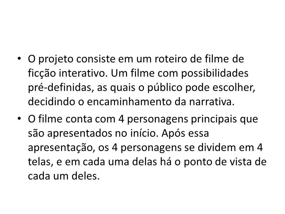 O projeto consiste em um roteiro de filme de ficção interativo. Um filme com possibilidades pré-definidas, as quais o público pode escolher, decidindo