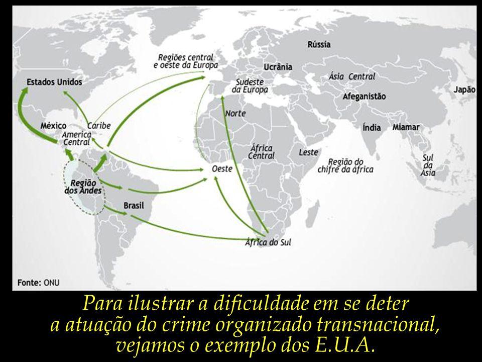 Num mundo globalizado, caracterizado pela fluidez das transações comerciais, o crime organizado segue suas atividades a pleno vapor.