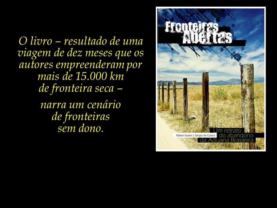 Em 2010, foi lançado o livro-reportagem Fronteiras Abertas – Um retrato do abandono da Aduana Brasileira. O trabalho aborda como a falta de vigilância