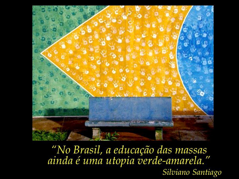 O escritor José Saramago dizia: Para se acabar com as velhas prisões, É necessário construir novas escolas.