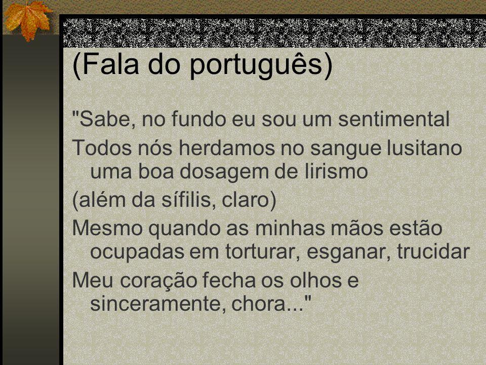 (Fala do português)