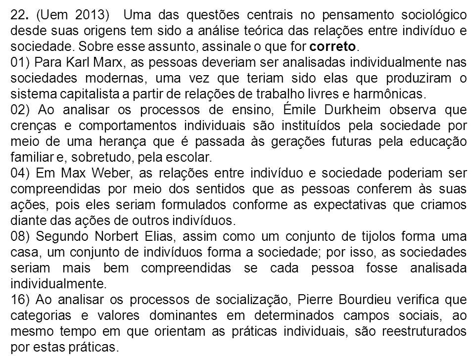 22. (Uem 2013) Uma das questões centrais no pensamento sociológico desde suas origens tem sido a análise teórica das relações entre indivíduo e socied