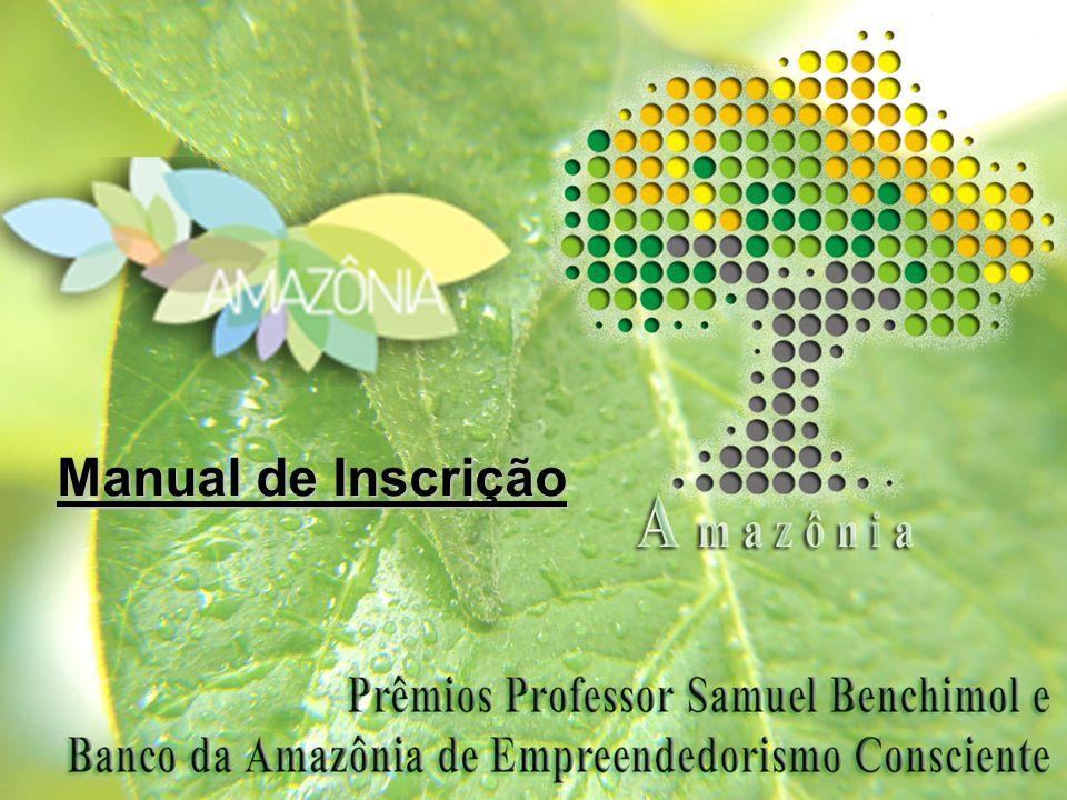 Acesse o site: http://www.amazonia.mdic.gov.br INSCREVA SE Dê um clique no item INSCREVA SE