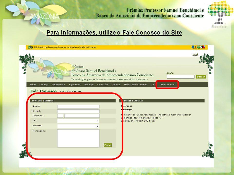 Para Informações, utilize o Fale Conosco do Site