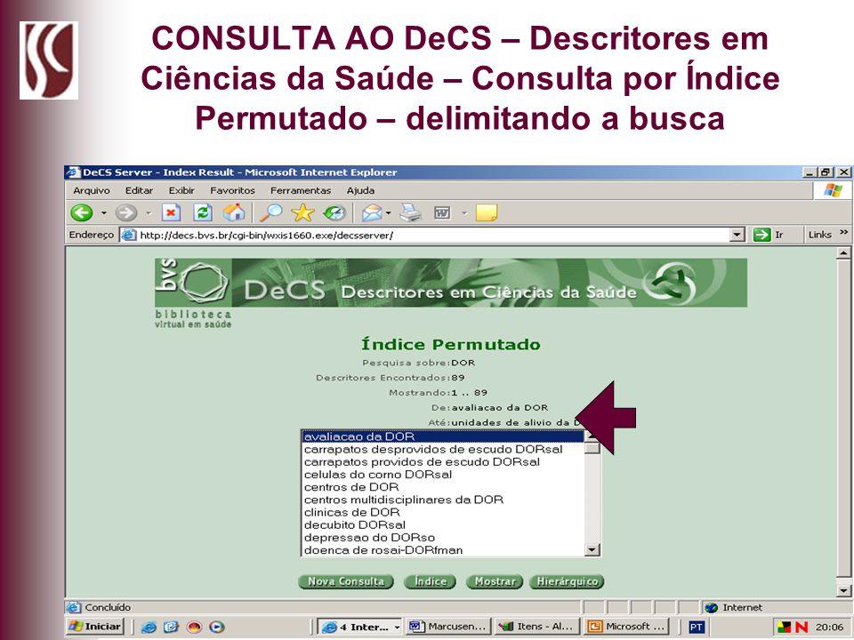 CONSULTA AO DeCS – Descritores em Ciências da Saúde – Consulta por Índice Permutado – delimitando a busca