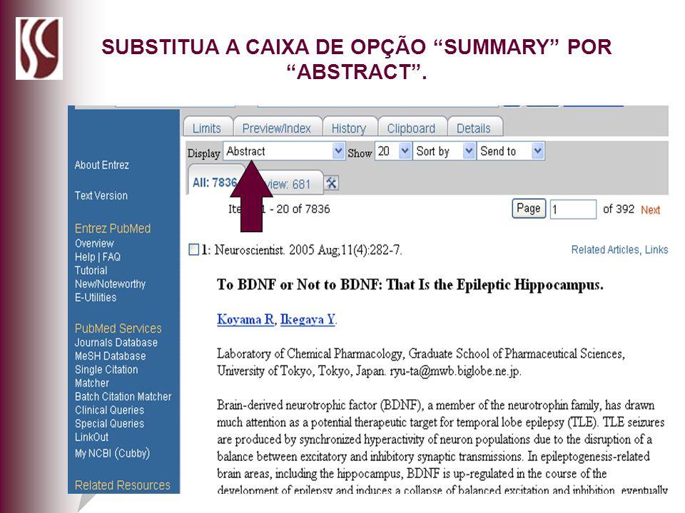 SUBSTITUA A CAIXA DE OPÇÃO SUMMARY POR ABSTRACT.
