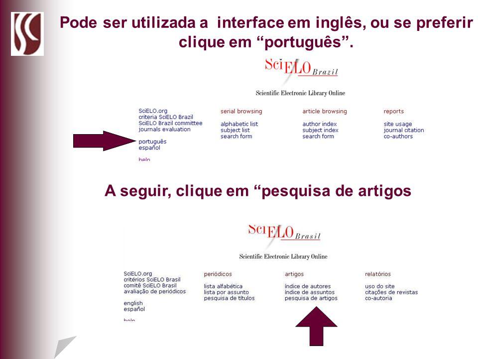 Pode ser utilizada a interface em inglês, ou se preferir clique em português. A seguir, clique em pesquisa de artigos