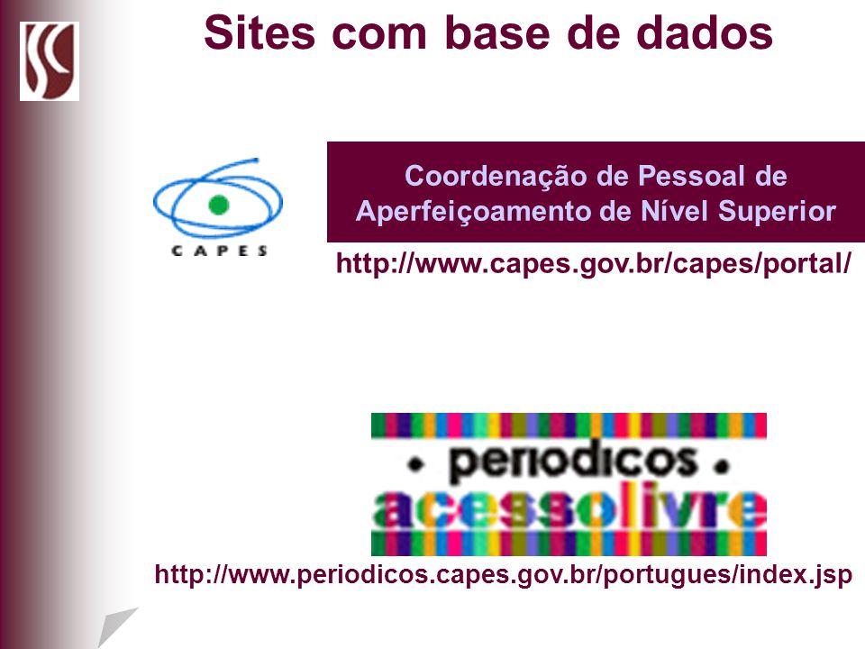 Coordenação de Pessoal de Aperfeiçoamento de Nível Superior http://www.capes.gov.br/capes/portal/ http://www.periodicos.capes.gov.br/portugues/index.j