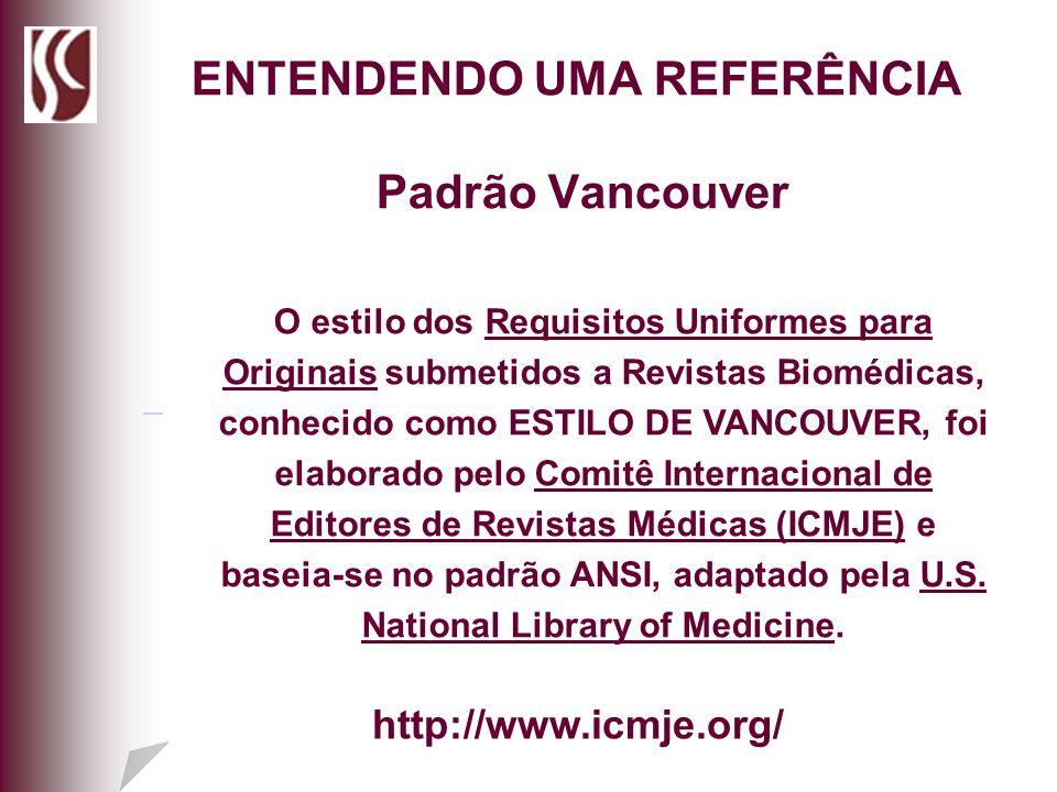 O estilo dos Requisitos Uniformes para Originais submetidos a Revistas Biomédicas, conhecido como ESTILO DE VANCOUVER, foi elaborado pelo Comitê Inter