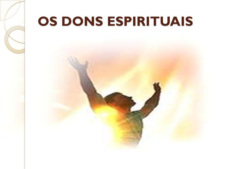 EXPLICAÇÃO E BASE BÍBLICA Dom espiritual é qualquer talento potencializado pelo Espírito Santo e usado no ministério da igreja.