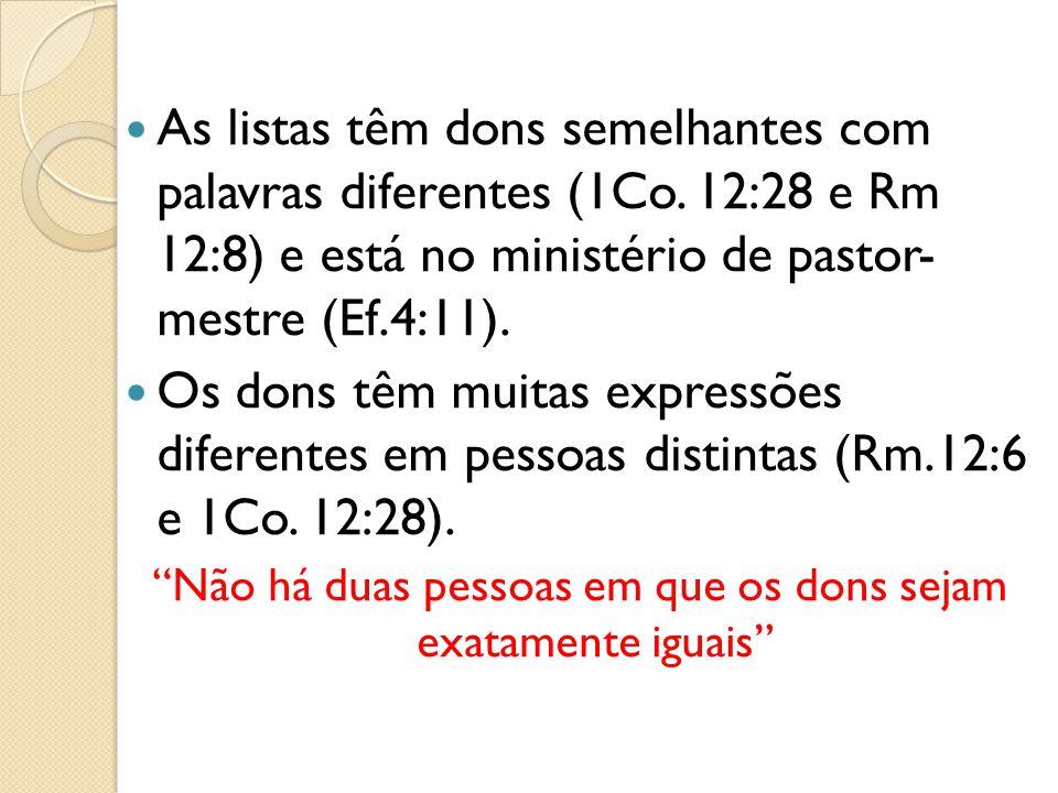 As listas têm dons semelhantes com palavras diferentes (1Co. 12:28 e Rm 12:8) e está no ministério de pastor- mestre (Ef.4:11). Os dons têm muitas exp