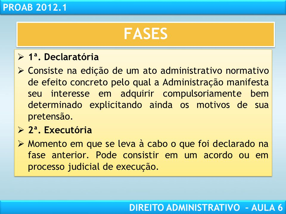 RESPONSABILIDADE CIVIL AULA 1 PROAB 2012.1 DIREITO ADMINISTRATIVO – AULA 6 Qualquer bem móvel ou imóvel, corpóreo ou incorpóreo, ou seja, podem ser desapropriados bens ou direitos.