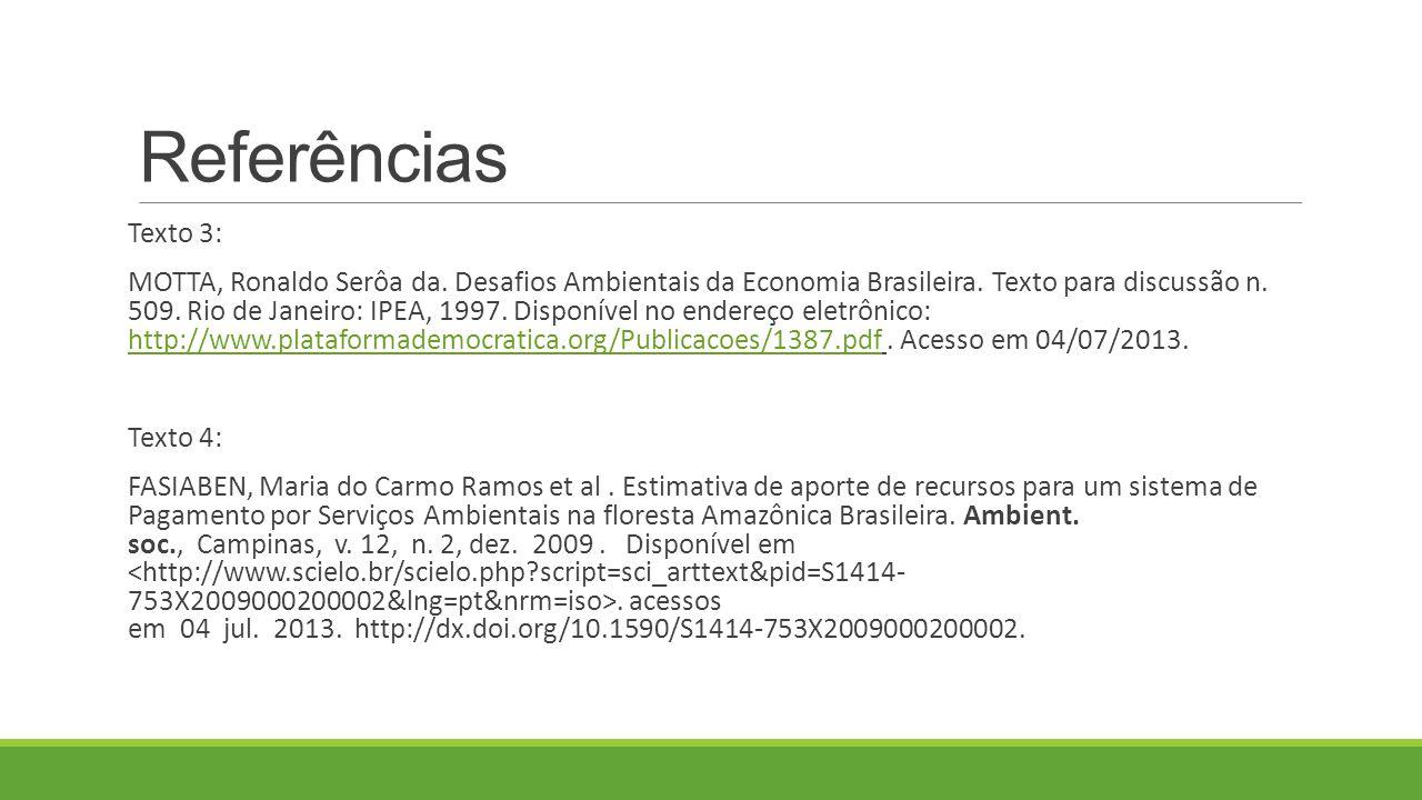 Referências Texto 3: MOTTA, Ronaldo Serôa da.Desafios Ambientais da Economia Brasileira.