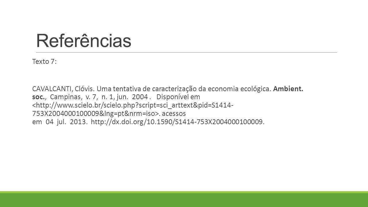 Referências Texto 7: CAVALCANTI, Clóvis.Uma tentativa de caracterização da economia ecológica.