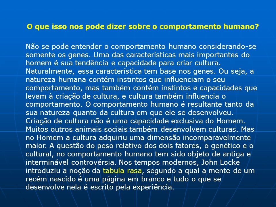 O que isso nos pode dizer sobre o comportamento humano.