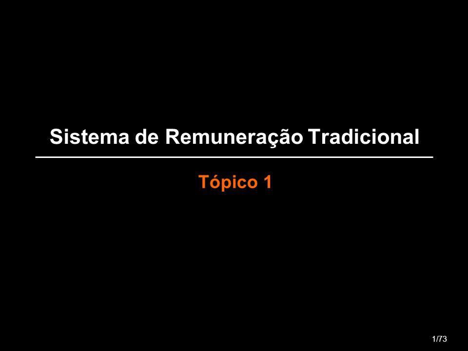 Sistema de Remuneração Tradicional Tópico 1 1/73