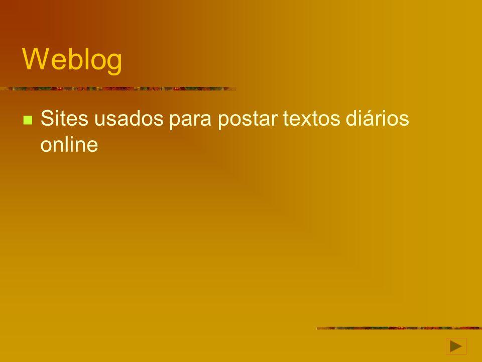 Weblog Sites usados para postar textos diários online
