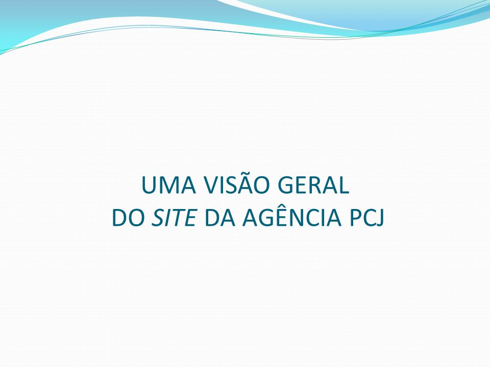 UMA VISÃO GERAL DO SITE DA AGÊNCIA PCJ
