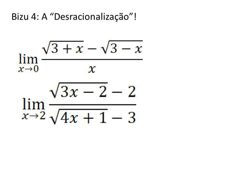 Bizu 4: A Desracionalização!