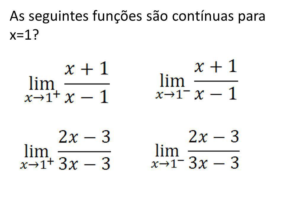 As seguintes funções são contínuas para x=1?