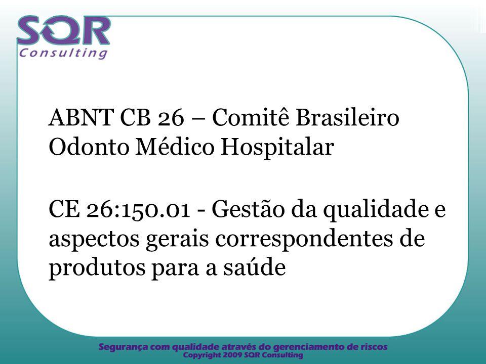 ABNT CB 26 – Comitê Brasileiro Odonto Médico Hospitalar CE 26:150.01 - Gestão da qualidade e aspectos gerais correspondentes de produtos para a saúde