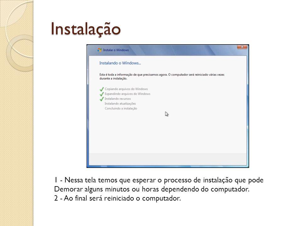 Instalação 1 - Nessa tela temos que esperar o processo de instalação que pode Demorar alguns minutos ou horas dependendo do computador. 2 - Ao final s