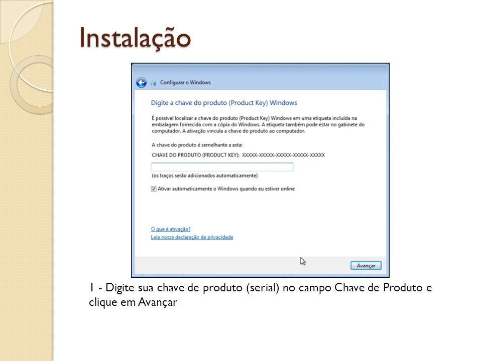 Instalação 1 - Digite sua chave de produto (serial) no campo Chave de Produto e clique em Avançar