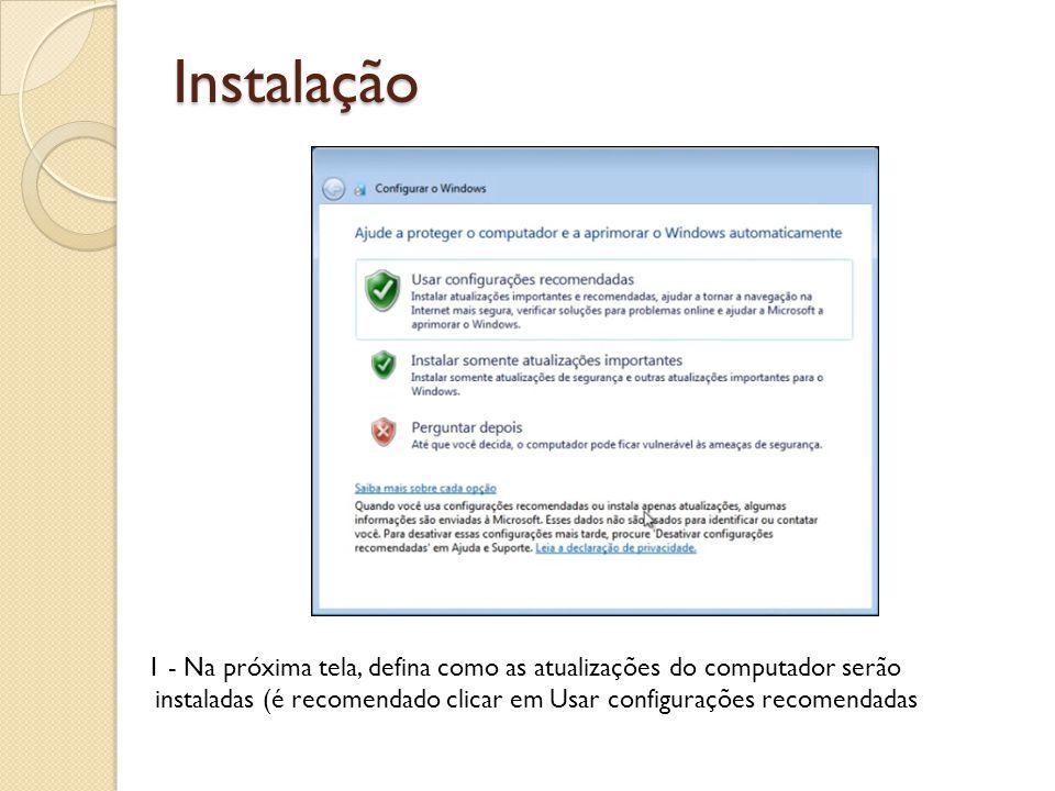 Instalação 1 - Na próxima tela, defina como as atualizações do computador serão instaladas (é recomendado clicar em Usar configurações recomendadas