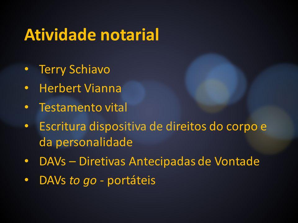 Atividade notarial Terry Schiavo Herbert Vianna Testamento vital Escritura dispositiva de direitos do corpo e da personalidade DAVs – Diretivas Anteci
