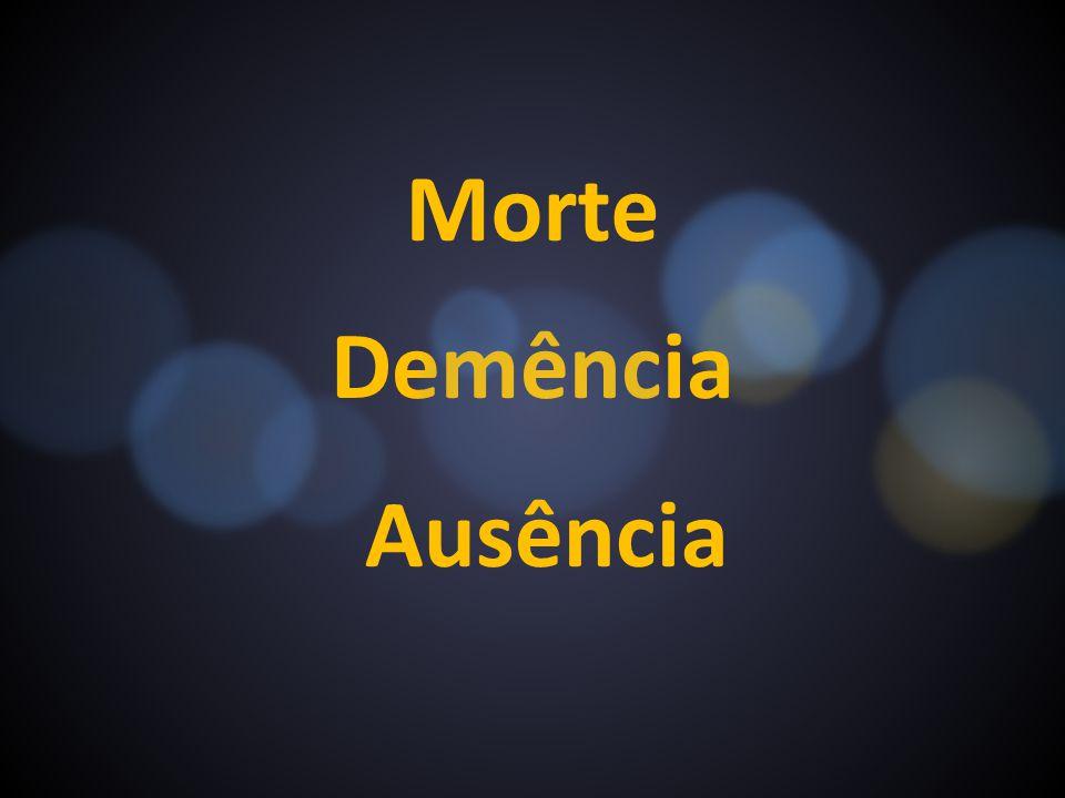 Morte Demência Ausência