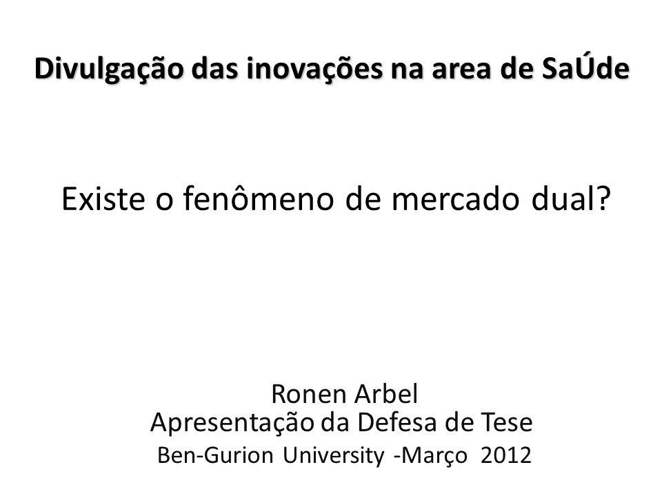 Divulgação das inovações na area de SaÚde Divulgação das inovações na area de SaÚde Existe o fenômeno de mercado dual.