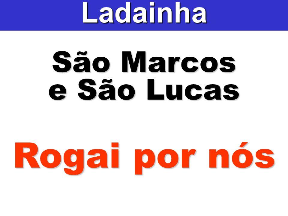 São Marcos e São Lucas Ladainha Rogai por nós