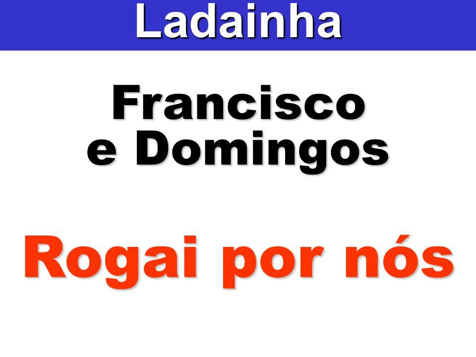 Francisco e Domingos Ladainha Rogai por nós
