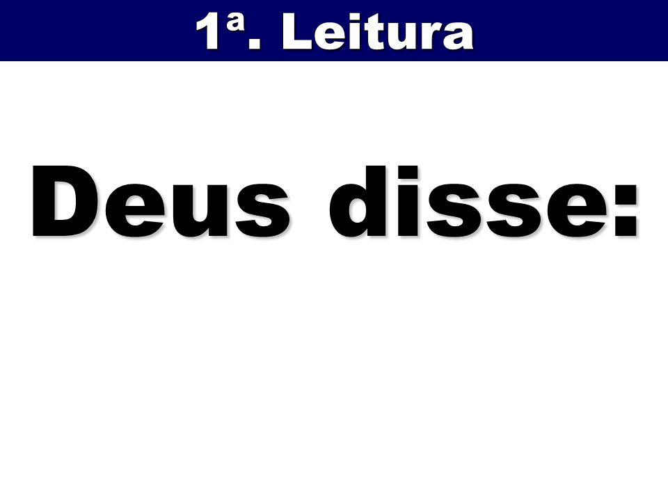 Deus disse: 1ª. Leitura