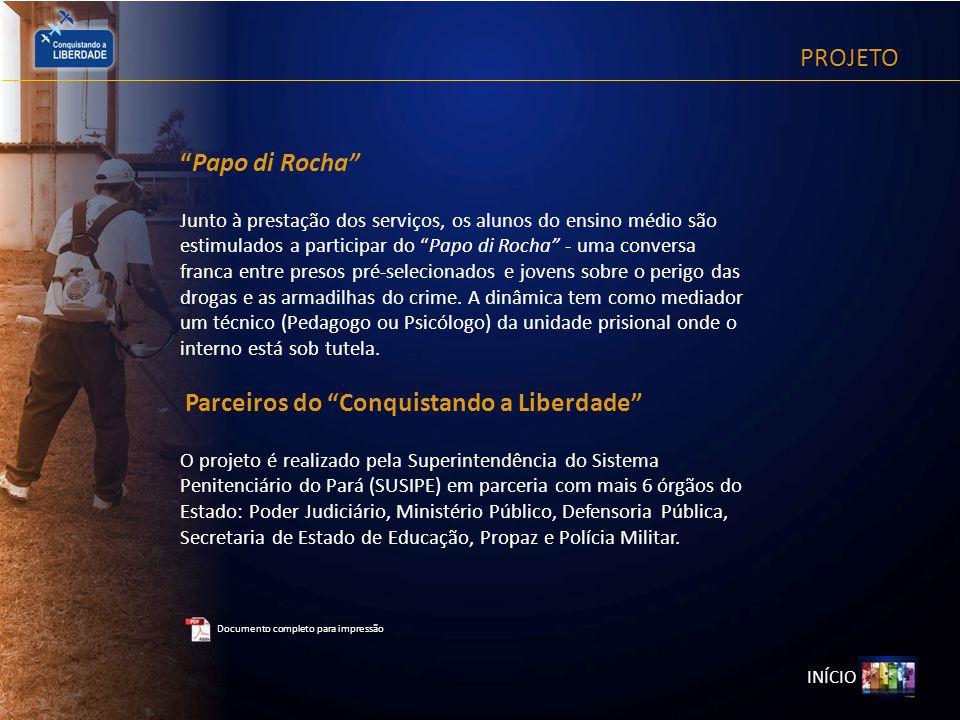PROJETO INÍCIO Documento completo para impressão Papo di Rocha Junto à prestação dos serviços, os alunos do ensino médio são estimulados a participar