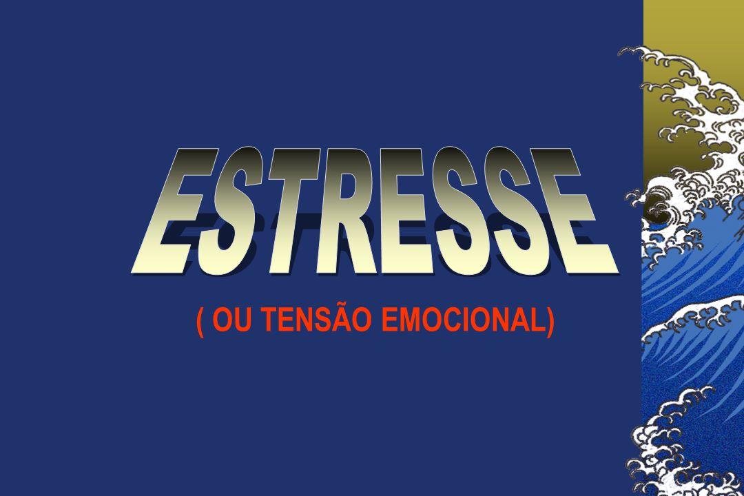 ( OU TENSÃO EMOCIONAL)