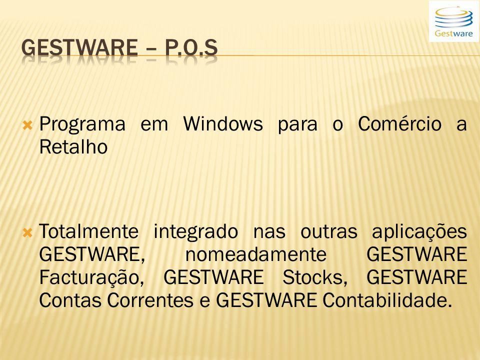 Programa em Windows para o Comércio a Retalho Totalmente integrado nas outras aplicações GESTWARE, nomeadamente GESTWARE Facturação, GESTWARE Stocks, GESTWARE Contas Correntes e GESTWARE Contabilidade.
