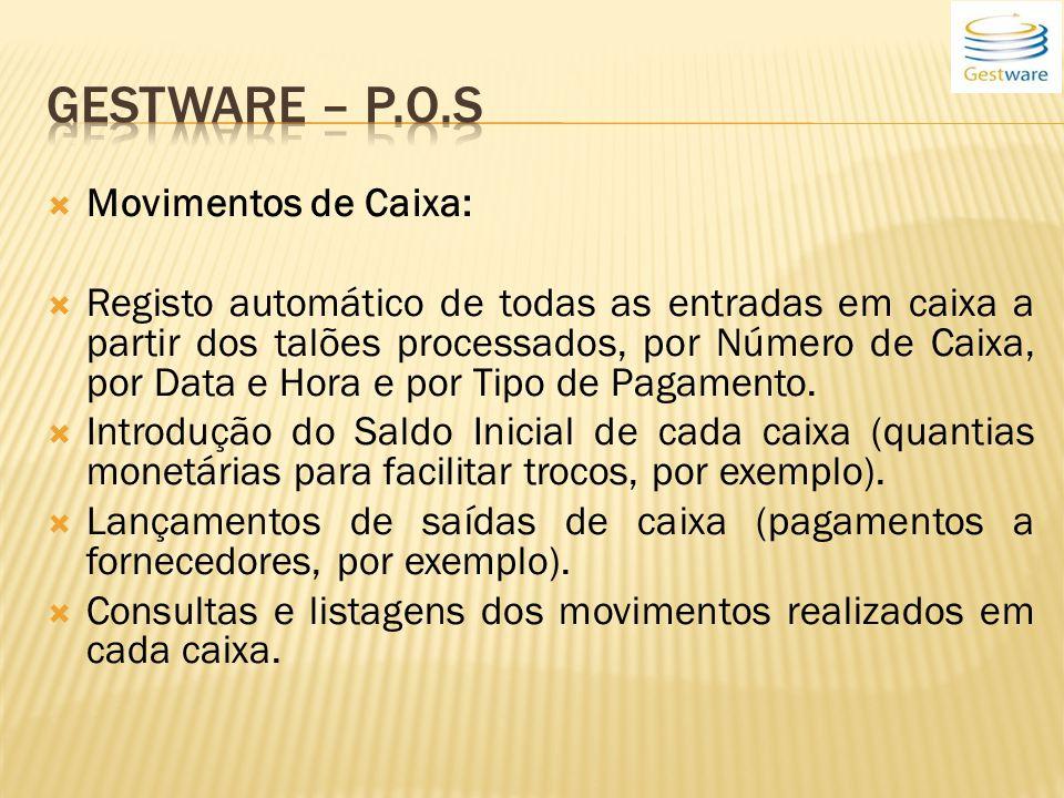 Movimentos de Caixa: Registo automático de todas as entradas em caixa a partir dos talões processados, por Número de Caixa, por Data e Hora e por Tipo de Pagamento.