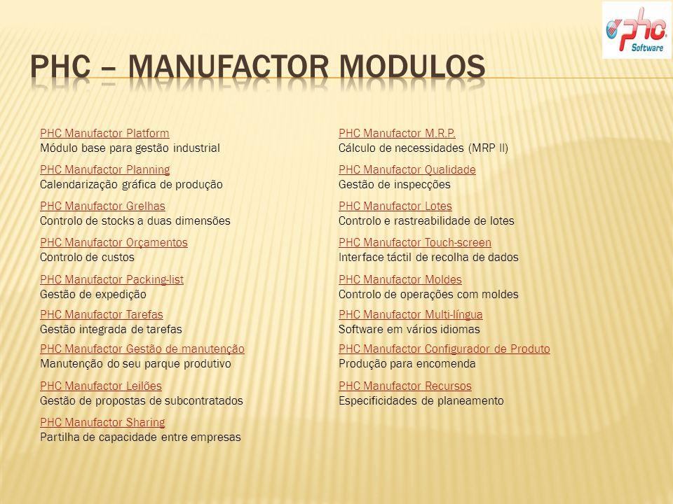 PHC Manufactor Platform PHC Manufactor Platform Módulo base para gestão industrial PHC Manufactor M.R.P.