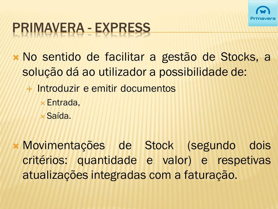 No sentido de facilitar a gestão de Stocks, a solução dá ao utilizador a possibilidade de: Introduzir e emitir documentos Entrada, Saída.