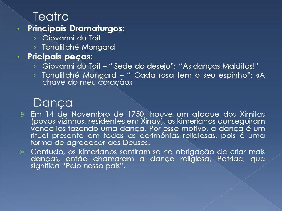 Teatro Principais Dramaturgos: Giovanni du Toit Tchalitché Mongard Pricipais peças: Giovanni du Toit – Sede do desejo; As danças Malditas! Tchalitché